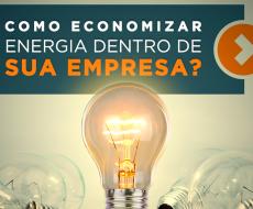 Como Economizar Energia dentro de sua empresa?